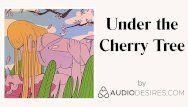 Below the cherry tree erotic audio porn for women, hot asmr